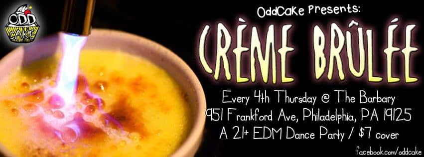 OddCake Presents Crème Brûlée II @ The Barbary Philadelphia
